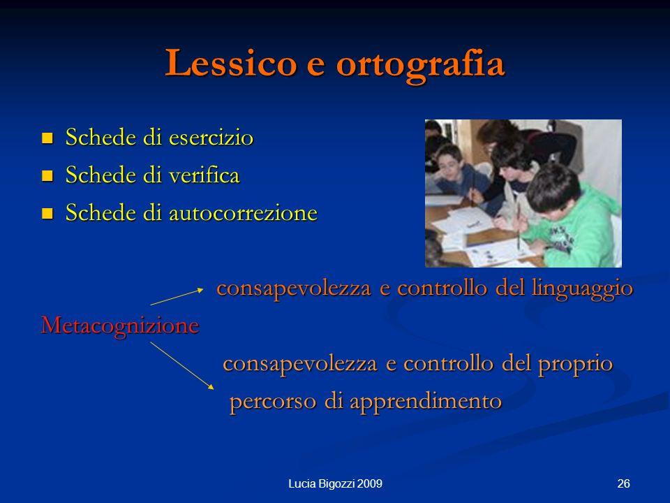 Lessico e ortografia Schede di esercizio Schede di esercizio Schede di verifica Schede di verifica Schede di autocorrezione Schede di autocorrezione c