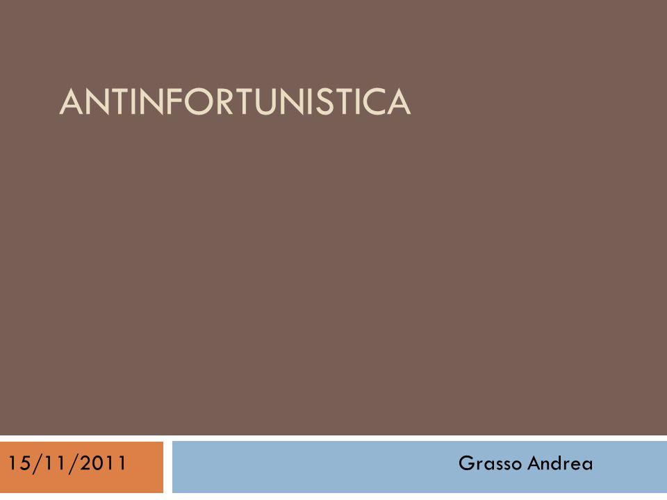 ANTINFORTUNISTICA 15/11/2011 Grasso Andrea