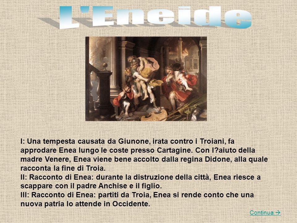 I: Una tempesta causata da Giunone, irata contro i Troiani, fa approdare Enea lungo le coste presso Cartagine. Con l?aiuto della madre Venere, Enea vi