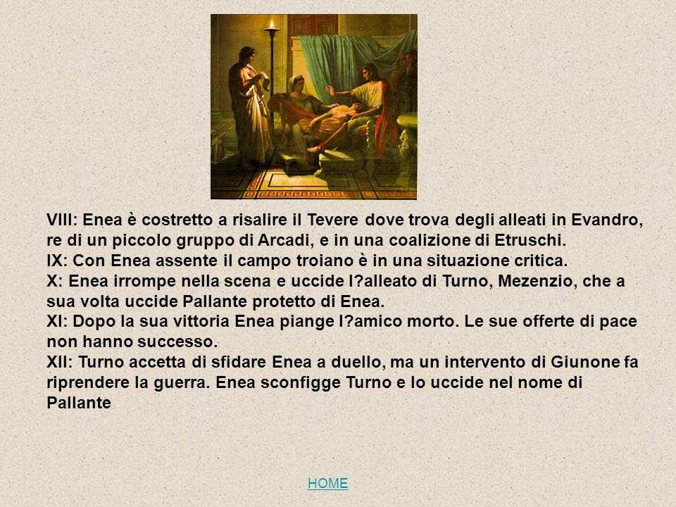 VIII: Enea è costretto a risalire il Tevere dove trova degli alleati in Evandro, re di un piccolo gruppo di Arcadi, e in una coalizione di Etruschi. I