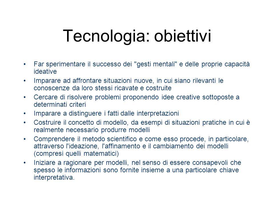 Tecnologia: obiettivi Far sperimentare il successo dei