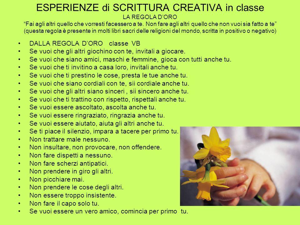 ESPERIENZE di SCRITTURA CREATIVA in classe LA REGOLA DORO Fai agli altri quello che vorresti facessero a te.