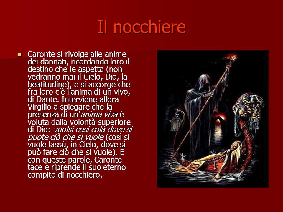 Il nocchiere Caronte si rivolge alle anime dei dannati, ricordando loro il destino che le aspetta (non vedranno mai il Cielo, Dio, la beatitudine), e si accorge che fra loro cè lanima di un vivo, di Dante.