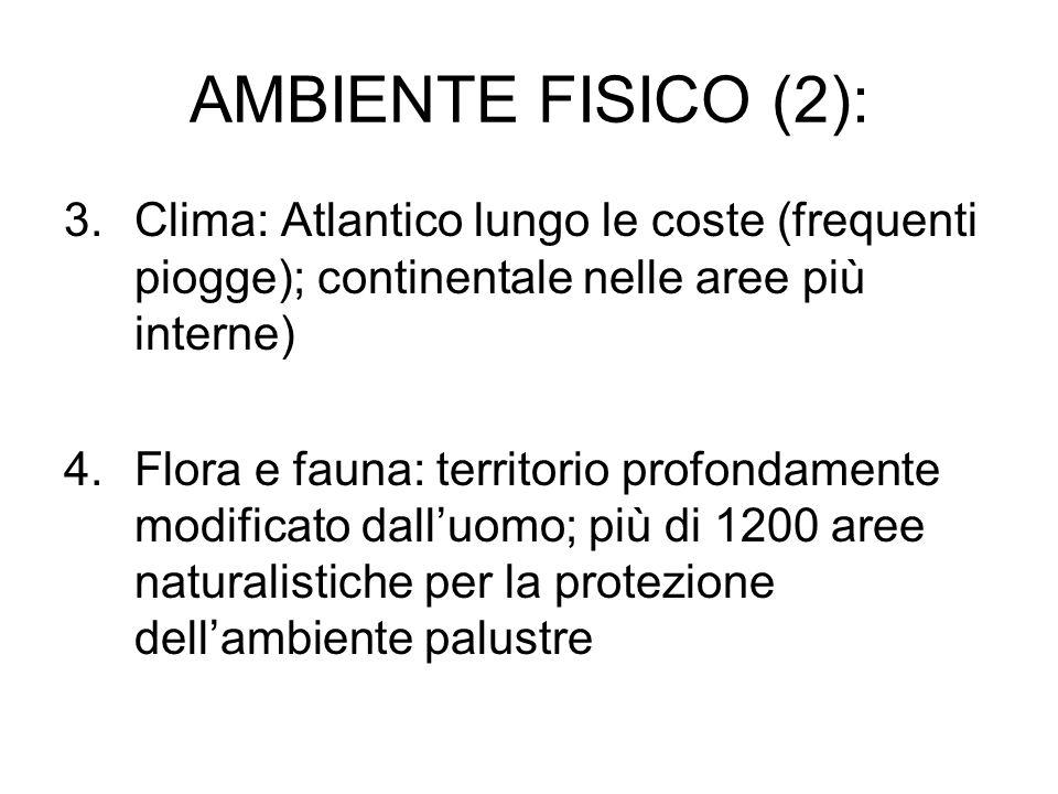 AMBIENTE FISICO (2): 3.Clima: Atlantico lungo le coste (frequenti piogge); continentale nelle aree più interne) 4.Flora e fauna: territorio profondame