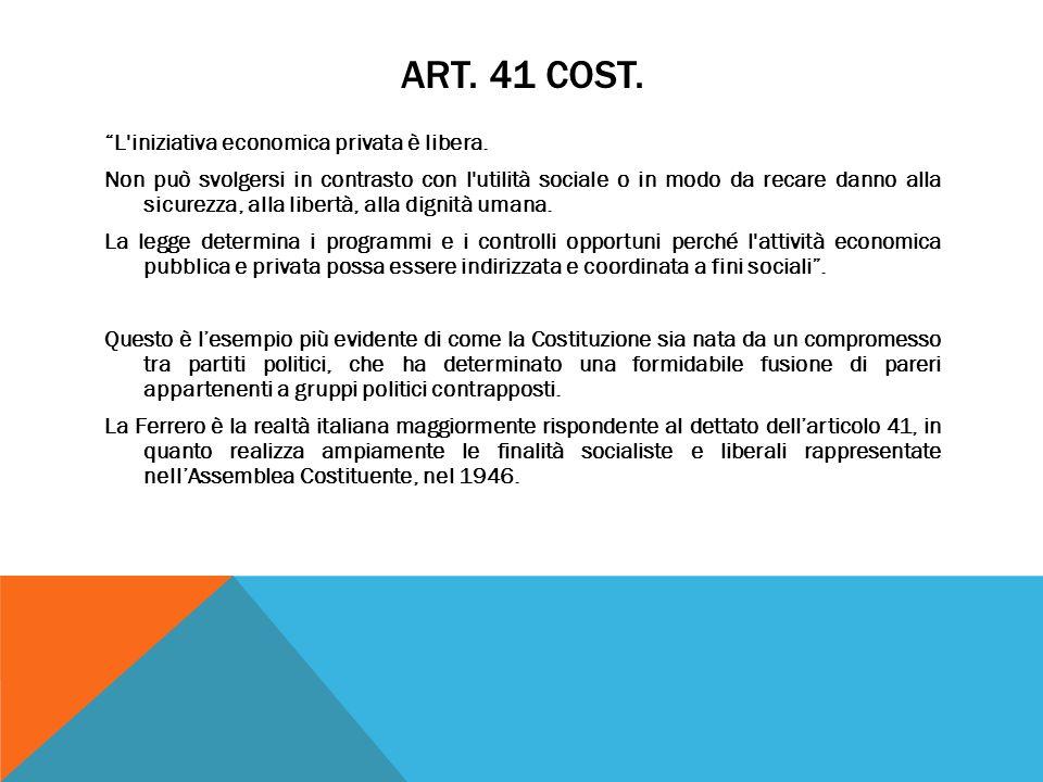 ART. 41 COST. L'iniziativa economica privata è libera. Non può svolgersi in contrasto con l'utilità sociale o in modo da recare danno alla sicurezza,