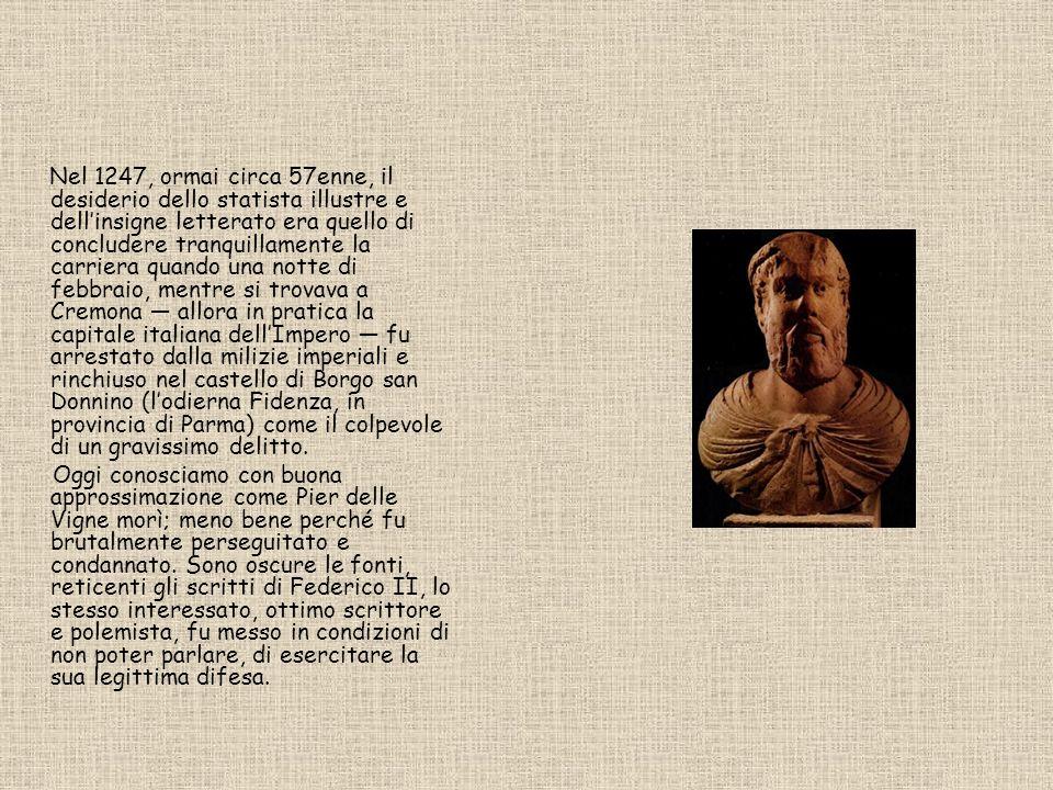Nel 1247, ormai circa 57enne, il desiderio dello statista illustre e dellinsigne letterato era quello di concludere tranquillamente la carriera quando