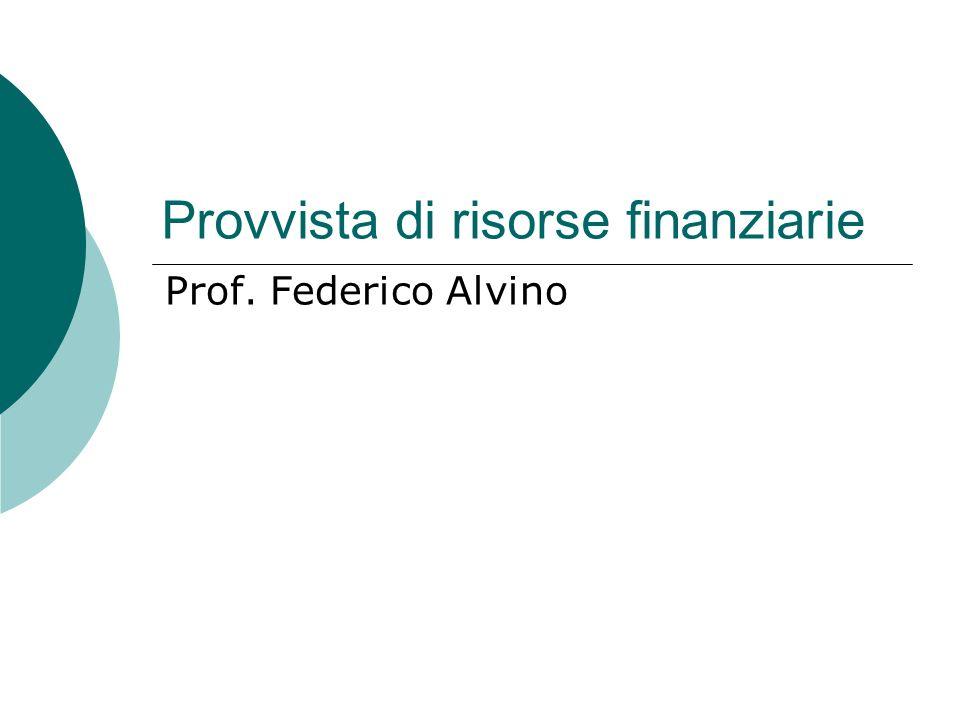 Provvista di risorse finanziarie Prof. Federico Alvino