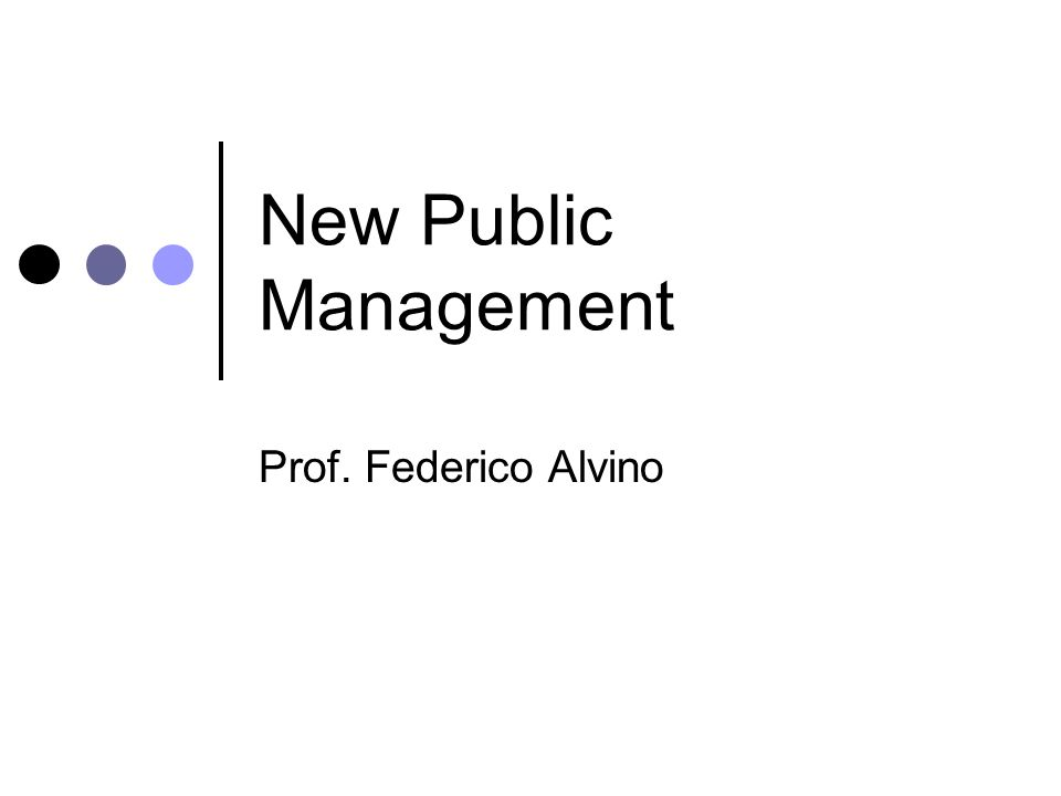 Università Parthenope 12 New Public Management e New Public Governance NPG Imprese Altri enti Fondazioni Stato Npm Sindacati Associazioni Organizzazioni di categoria no-profit