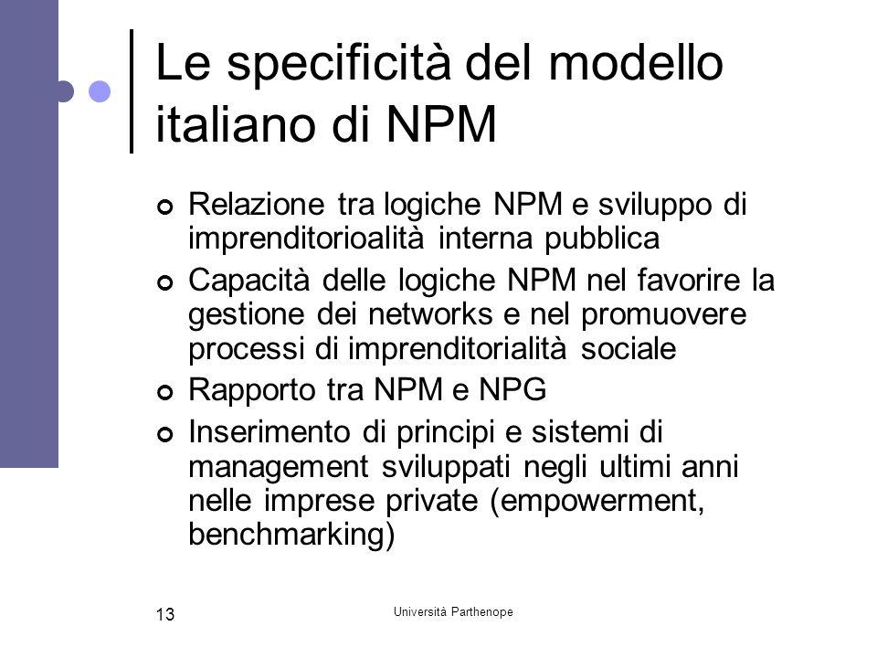 Università Parthenope 13 Le specificità del modello italiano di NPM Relazione tra logiche NPM e sviluppo di imprenditorioalità interna pubblica Capaci