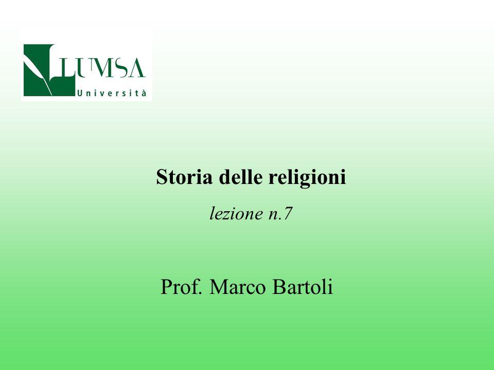 Prof. Marco Bartoli Storia delle religioni lezione n.7