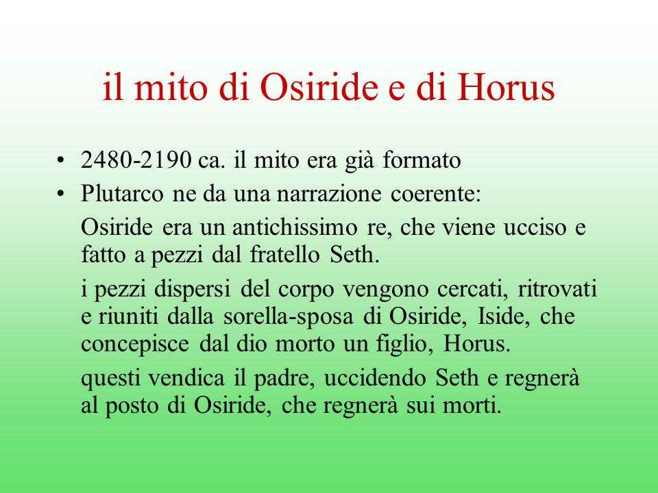 il mito di Osiride e di Horus 2480-2190 ca.