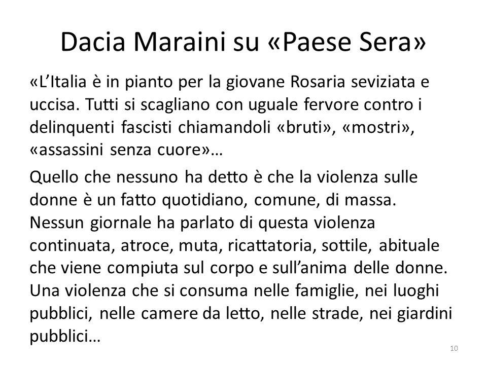 Dacia Maraini su «Paese Sera» «LItalia è in pianto per la giovane Rosaria seviziata e uccisa. Tutti si scagliano con uguale fervore contro i delinquen