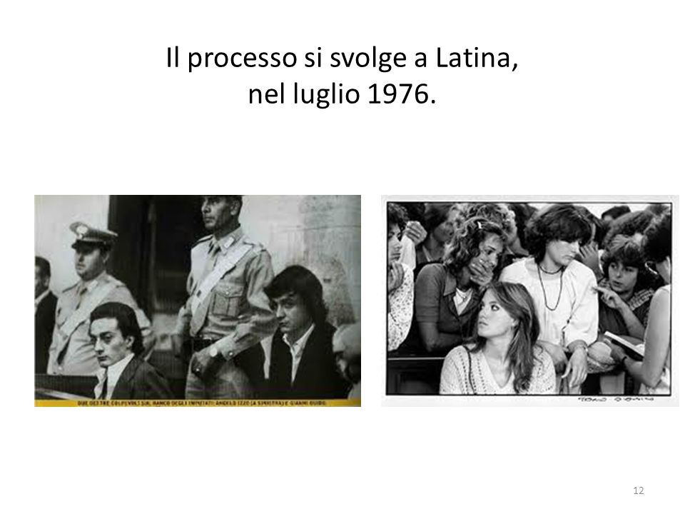 Il processo si svolge a Latina, nel luglio 1976. 12