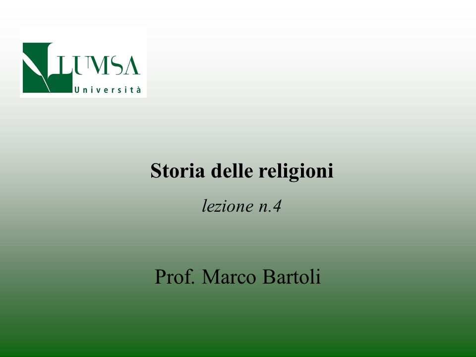 Prof. Marco Bartoli Storia delle religioni lezione n.4