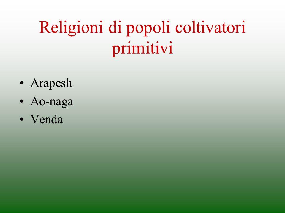 Religioni di popoli coltivatori primitivi Arapesh Ao-naga Venda