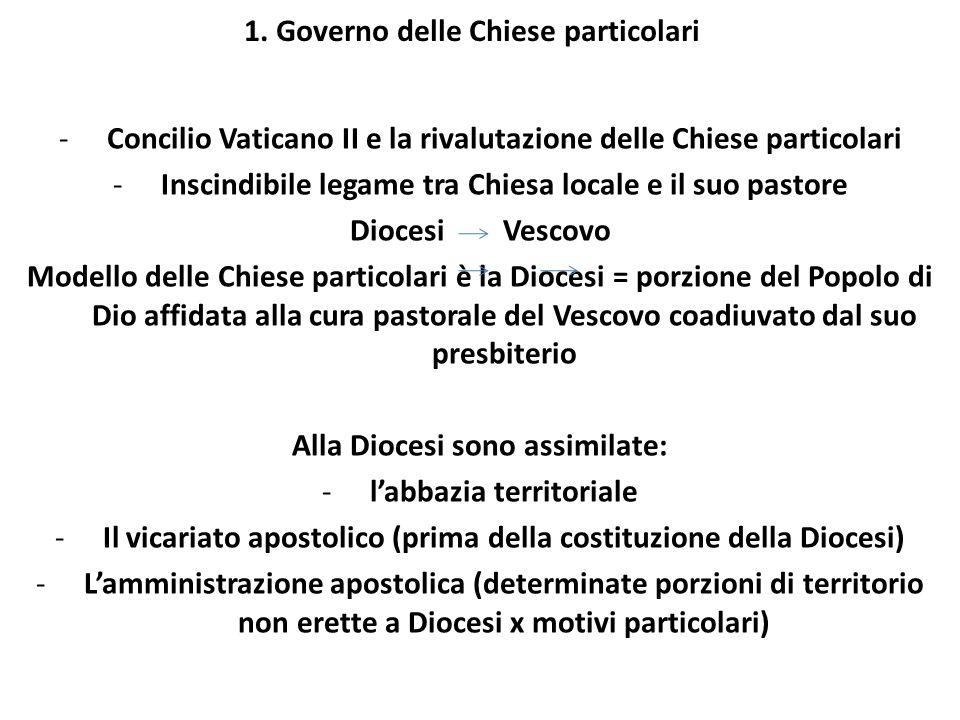 1. Governo delle Chiese particolari -Concilio Vaticano II e la rivalutazione delle Chiese particolari -Inscindibile legame tra Chiesa locale e il suo