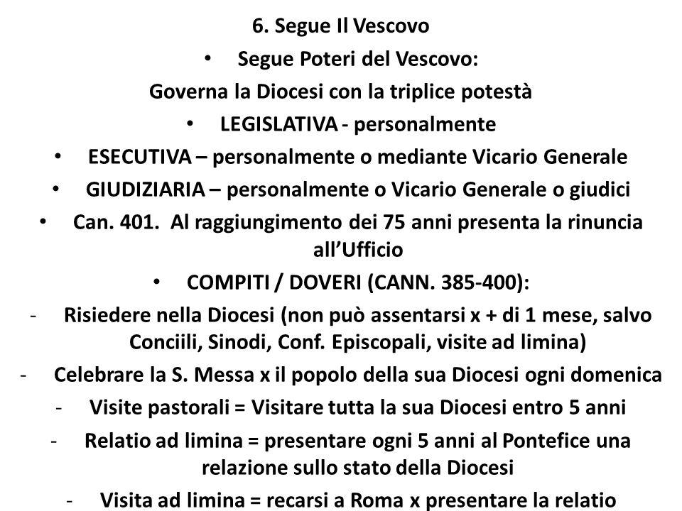 7.La Curia diocesana Mente e centro propulsore di tutta la Diocesi.