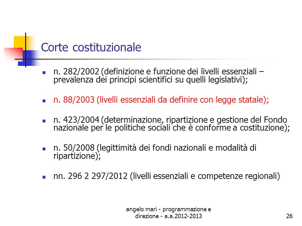 angelo mari - programmazione e direzione - a.a.2012-201326 Corte costituzionale n. 282/2002 (definizione e funzione dei livelli essenziali – prevalenz