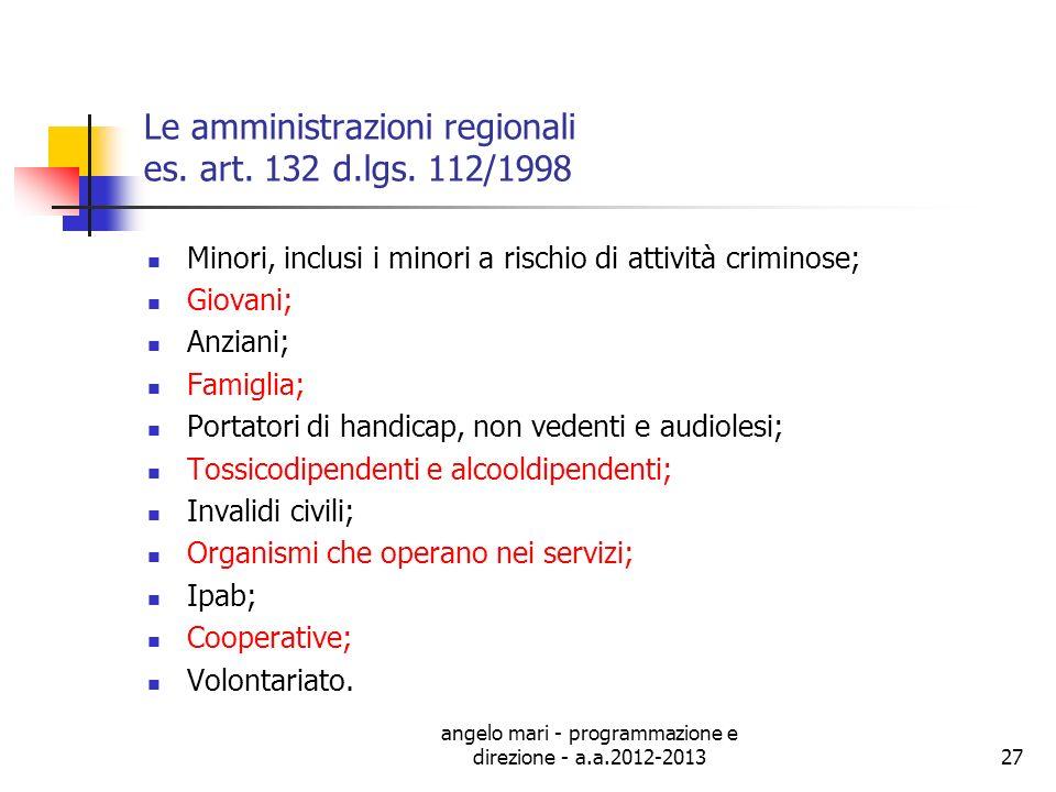 angelo mari - programmazione e direzione - a.a.2012-201327 Le amministrazioni regionali es. art. 132 d.lgs. 112/1998 Minori, inclusi i minori a rischi