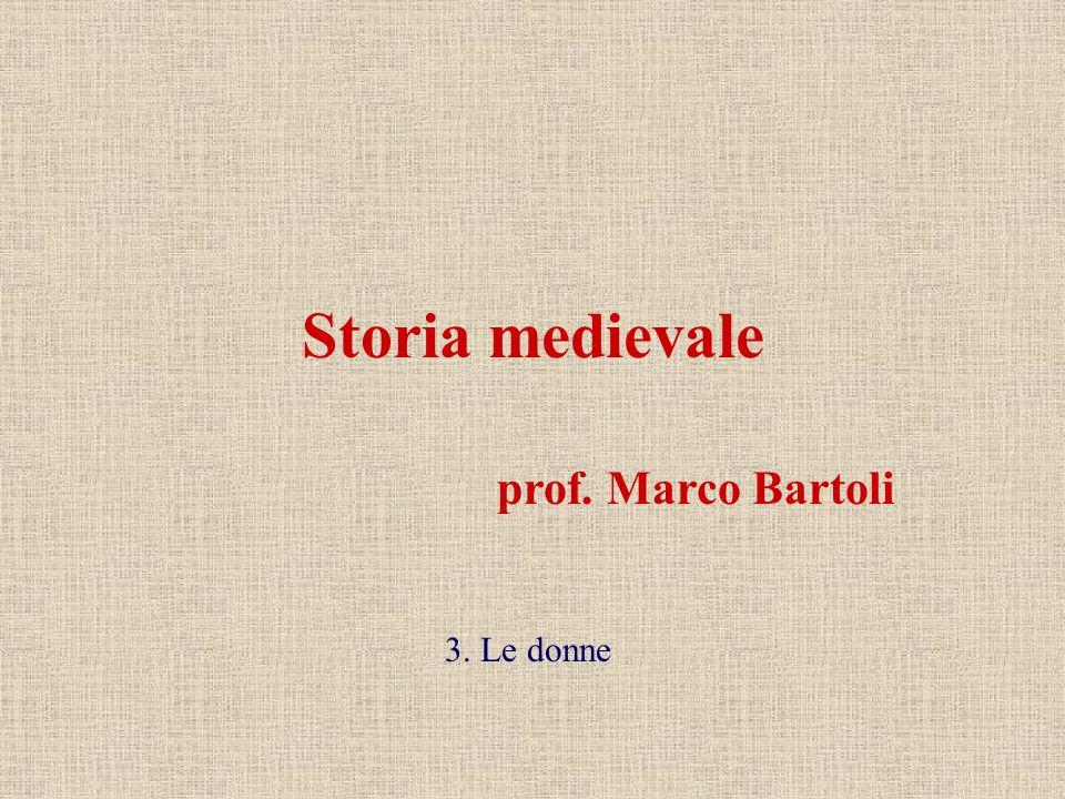 prof. Marco Bartoli Storia medievale 3. Le donne