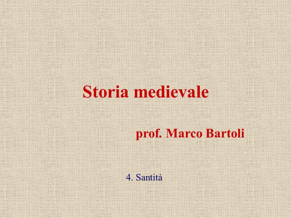 prof. Marco Bartoli Storia medievale 4. Santità