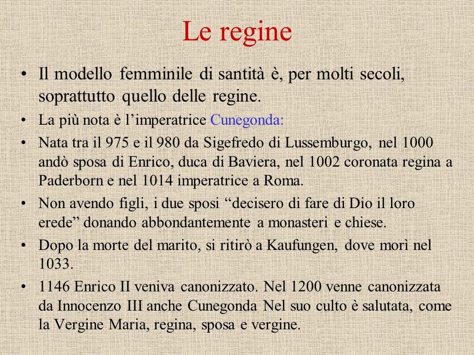 Le sante donne Le prime sante sono le martiri In oriente si conoscono anche alcune monache (santa Macrina, sorella di Gregorio di Nissa) Ma anche donn