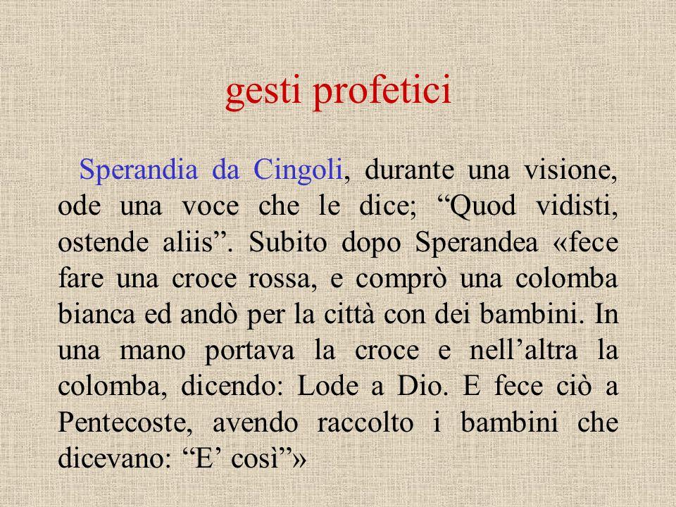 la profezia Elena Enselmini viveva in quello stesso luogo dellArcella presso Padova, dove aveva soggiornato Antonio da Lisbona. Colpita, quando ancora