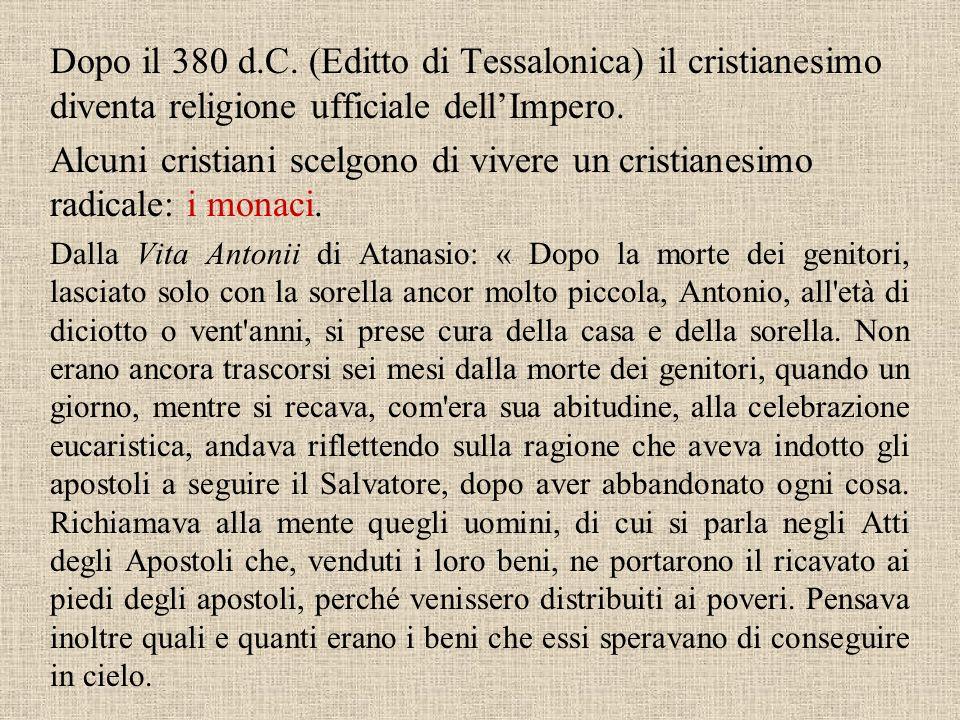 Dopo il 380 d.C.(Editto di Tessalonica) il cristianesimo diventa religione ufficiale dellImpero.
