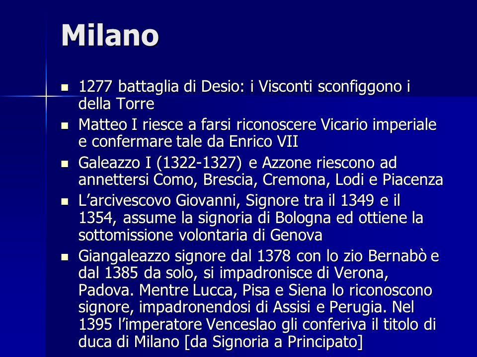 Milano 1277 battaglia di Desio: i Visconti sconfiggono i della Torre 1277 battaglia di Desio: i Visconti sconfiggono i della Torre Matteo I riesce a f
