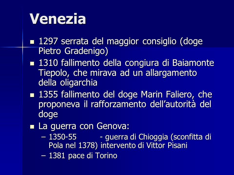 Venezia 1297 serrata del maggior consiglio (doge Pietro Gradenigo) 1297 serrata del maggior consiglio (doge Pietro Gradenigo) 1310 fallimento della co