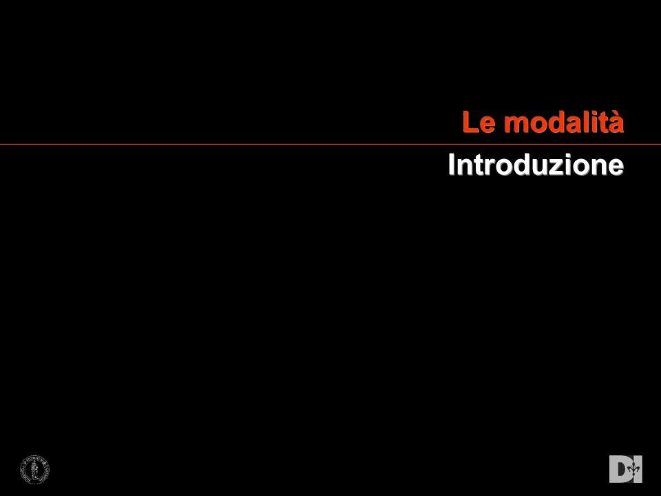 Le modalità Introduzione Le modalità Introduzione