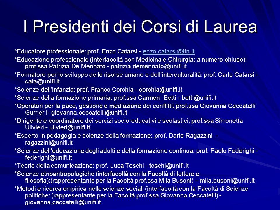 I Presidenti dei Corsi di Laurea *Educatore professionale: prof.