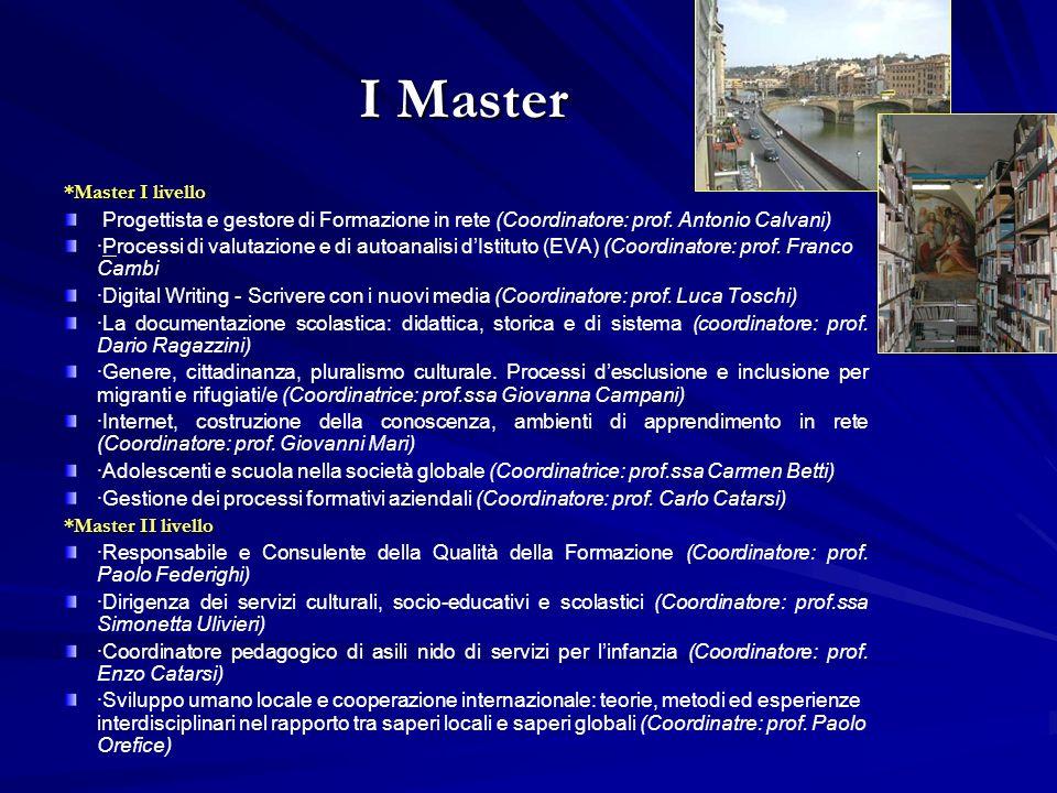 I Master *Master I livello ·Progettista e gestore di Formazione in rete (Coordinatore: prof.