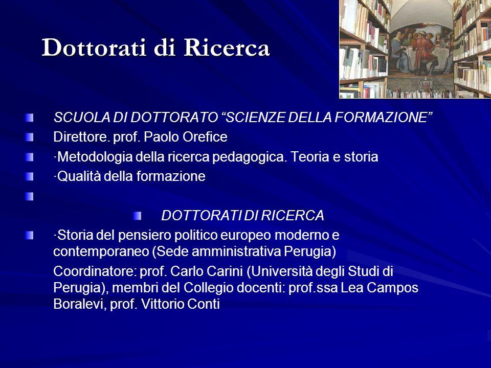 Dottorati di Ricerca SCUOLA DI DOTTORATO SCIENZE DELLA FORMAZIONE Direttore.