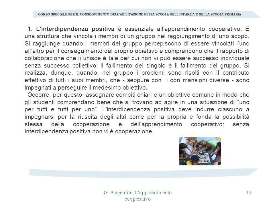 G. Piagentini, L'apprendimento cooperativo 11 CORSO SPECIALE PER IL CONSEGUIMENTO DELLABILITAZIONE NELLA SCUOLA DELLINFANZIA E NELLA SCUOLA PRIMARIA 1