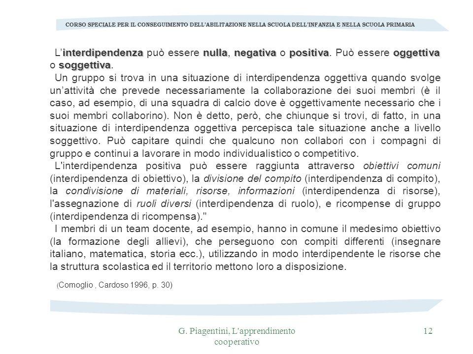 G. Piagentini, L'apprendimento cooperativo 12 CORSO SPECIALE PER IL CONSEGUIMENTO DELLABILITAZIONE NELLA SCUOLA DELLINFANZIA E NELLA SCUOLA PRIMARIA i