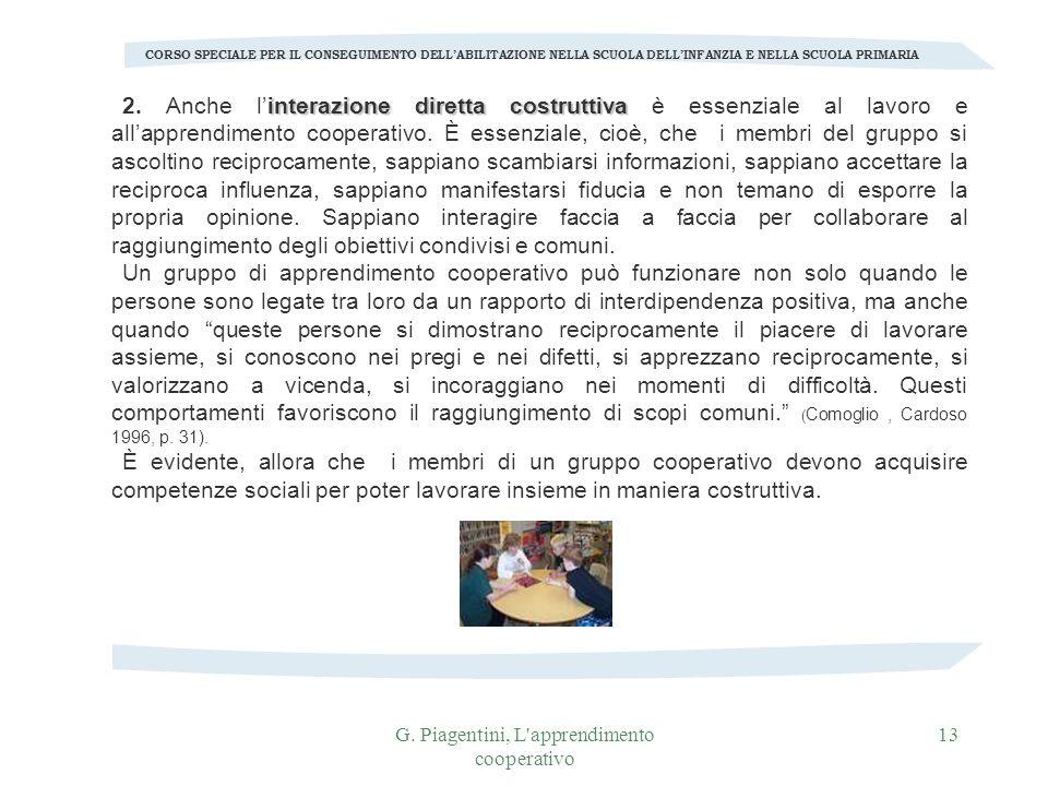 G. Piagentini, L'apprendimento cooperativo 13 CORSO SPECIALE PER IL CONSEGUIMENTO DELLABILITAZIONE NELLA SCUOLA DELLINFANZIA E NELLA SCUOLA PRIMARIA i
