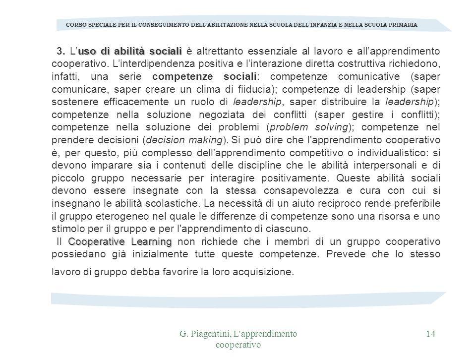 G. Piagentini, L'apprendimento cooperativo 14 CORSO SPECIALE PER IL CONSEGUIMENTO DELLABILITAZIONE NELLA SCUOLA DELLINFANZIA E NELLA SCUOLA PRIMARIA u