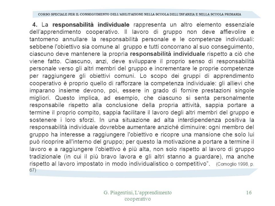 G. Piagentini, L'apprendimento cooperativo 16 CORSO SPECIALE PER IL CONSEGUIMENTO DELLABILITAZIONE NELLA SCUOLA DELLINFANZIA E NELLA SCUOLA PRIMARIA r