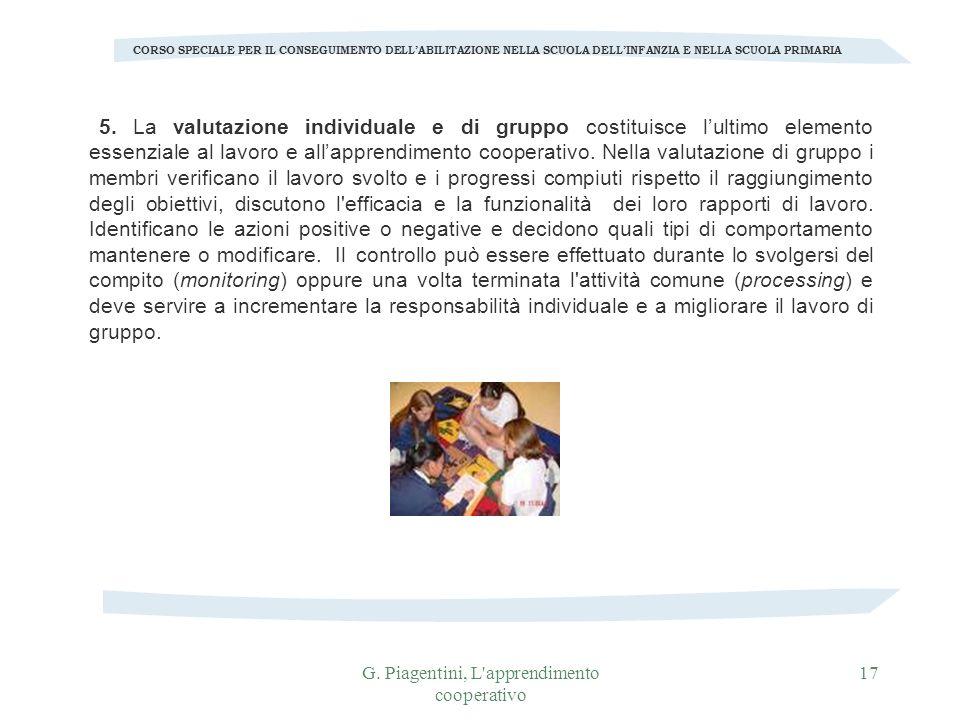 G. Piagentini, L'apprendimento cooperativo 17 CORSO SPECIALE PER IL CONSEGUIMENTO DELLABILITAZIONE NELLA SCUOLA DELLINFANZIA E NELLA SCUOLA PRIMARIA 5