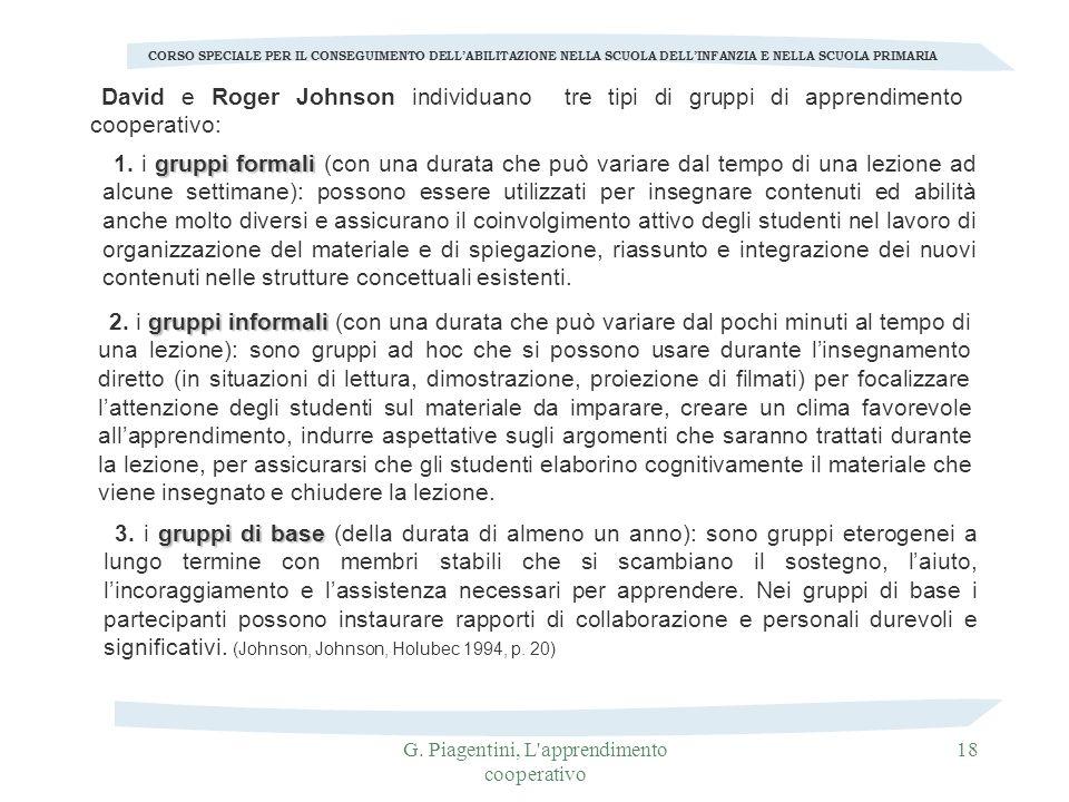 G. Piagentini, L'apprendimento cooperativo 18 CORSO SPECIALE PER IL CONSEGUIMENTO DELLABILITAZIONE NELLA SCUOLA DELLINFANZIA E NELLA SCUOLA PRIMARIA D