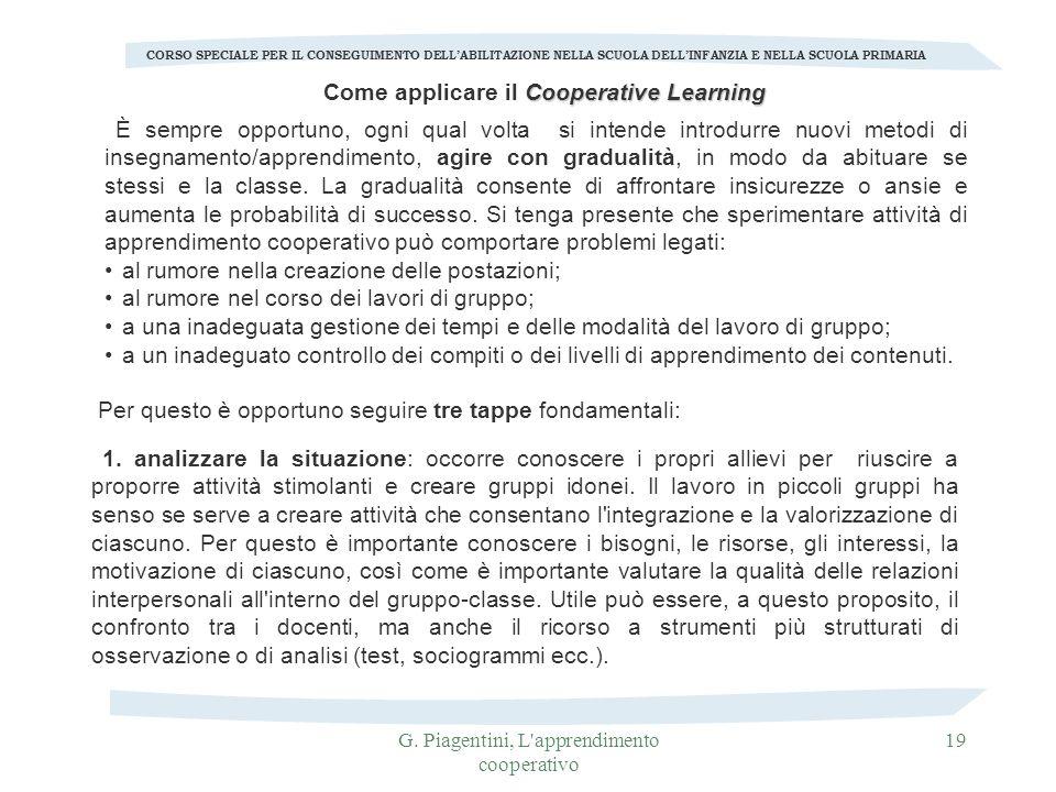 G. Piagentini, L'apprendimento cooperativo 19 CORSO SPECIALE PER IL CONSEGUIMENTO DELLABILITAZIONE NELLA SCUOLA DELLINFANZIA E NELLA SCUOLA PRIMARIA È