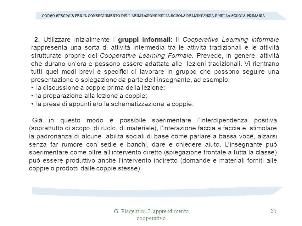 G. Piagentini, L'apprendimento cooperativo 20 CORSO SPECIALE PER IL CONSEGUIMENTO DELLABILITAZIONE NELLA SCUOLA DELLINFANZIA E NELLA SCUOLA PRIMARIA g