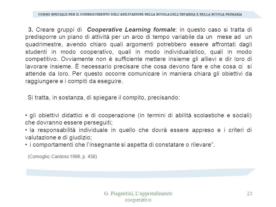G. Piagentini, L'apprendimento cooperativo 21 CORSO SPECIALE PER IL CONSEGUIMENTO DELLABILITAZIONE NELLA SCUOLA DELLINFANZIA E NELLA SCUOLA PRIMARIA 3