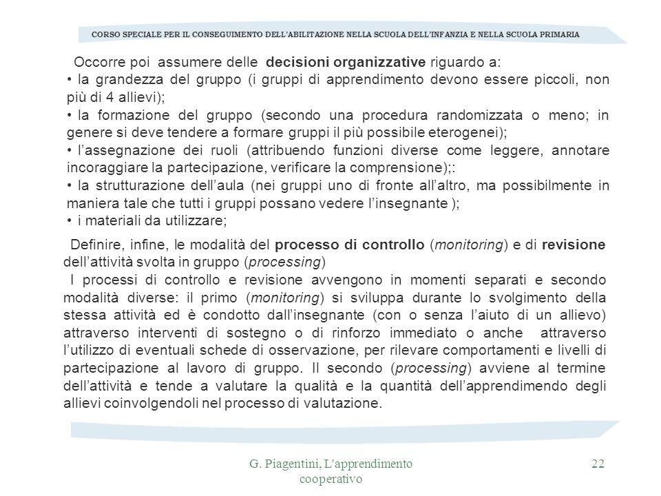 G. Piagentini, L'apprendimento cooperativo 22 CORSO SPECIALE PER IL CONSEGUIMENTO DELLABILITAZIONE NELLA SCUOLA DELLINFANZIA E NELLA SCUOLA PRIMARIA O