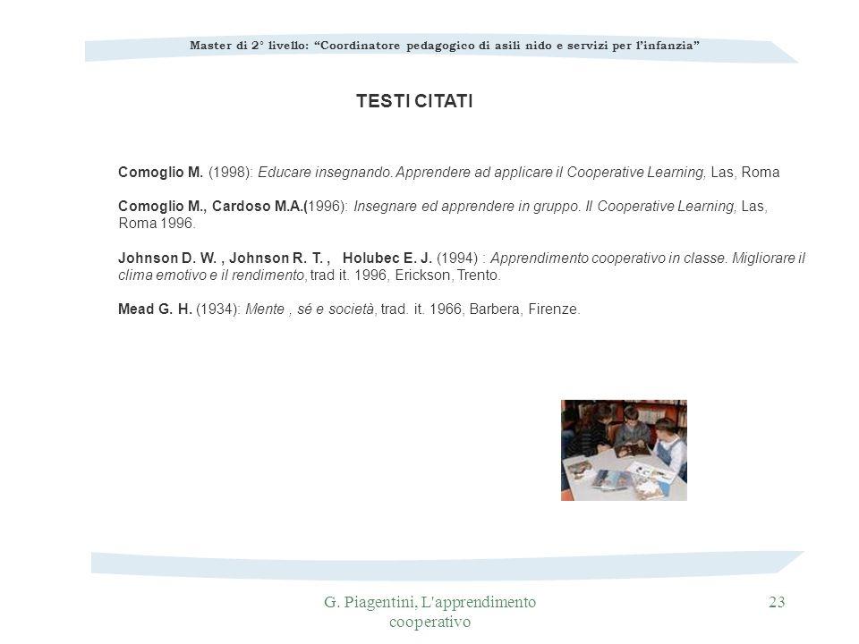 G. Piagentini, L'apprendimento cooperativo 23 TESTI CITATI Master di 2° livello: Coordinatore pedagogico di asili nido e servizi per linfanzia Comogli