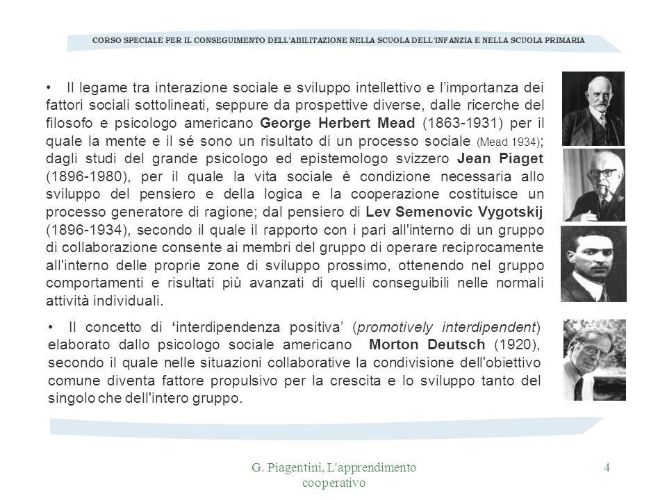 G. Piagentini, L'apprendimento cooperativo 4 CORSO SPECIALE PER IL CONSEGUIMENTO DELLABILITAZIONE NELLA SCUOLA DELLINFANZIA E NELLA SCUOLA PRIMARIA Il