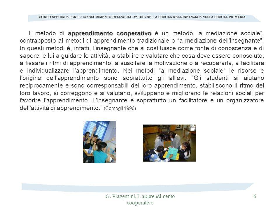 G. Piagentini, L'apprendimento cooperativo 6 CORSO SPECIALE PER IL CONSEGUIMENTO DELLABILITAZIONE NELLA SCUOLA DELLINFANZIA E NELLA SCUOLA PRIMARIA ap