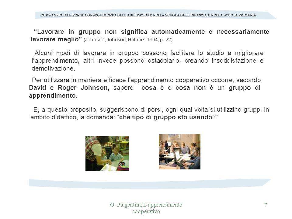 G. Piagentini, L'apprendimento cooperativo 7 CORSO SPECIALE PER IL CONSEGUIMENTO DELLABILITAZIONE NELLA SCUOLA DELLINFANZIA E NELLA SCUOLA PRIMARIA La