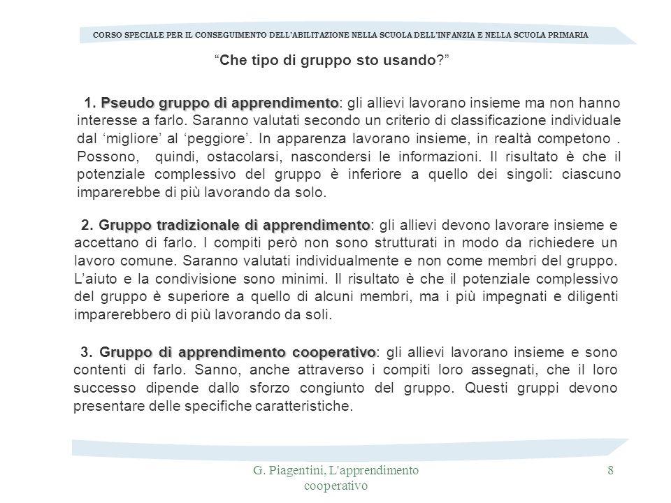 G. Piagentini, L'apprendimento cooperativo 8 CORSO SPECIALE PER IL CONSEGUIMENTO DELLABILITAZIONE NELLA SCUOLA DELLINFANZIA E NELLA SCUOLA PRIMARIA Ps